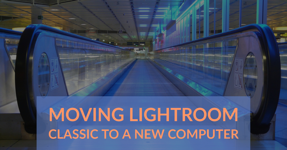 Moving Lightroom Classic to a new computer